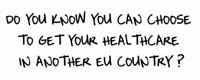 Do you know you can get your healthcare in  another EU country